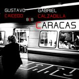 """""""CARACAS"""" PODTCASTING BY GABRIEL CALZADILLA B2B GUSTAVO CAICEDO """"AFTER SESSIONS"""" PRIVATE """"CUMBRES"""""""