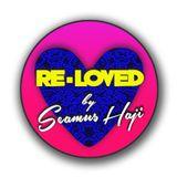 Re-Loved By Seamus Haji - Podcast  #017 - November 2016