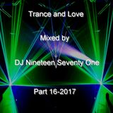 Trance and Love Mixed by DJ Nineteen Seventy One Part 16-2017.