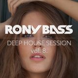 RONY BASS - DEEP HOUSE SESSION VOL.8.