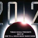 """BEST OF """"ONE TO 12. HOUSE MUSIC RADIO SHOW 2012"""" - MIXED BY TOBIAS SCHULZ"""