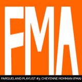 ParguelandPlayList #3: Cheyenne Hohman (FMA)