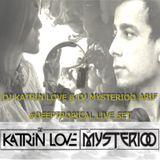 DJ  Katrin Love & DJ Mysterioo Arif #DeepTropical Live Set