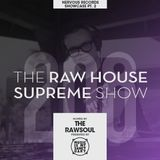 "The RAW HOUSE SUPREME Show - #208 ""Nervous Records Showcase Pt. 2"" (Hosted by The RawSoul)"