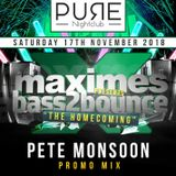 Pete Monsoon - Maximes Presents Bass2Bounce - Promo Mix (Oct 2018)