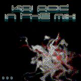 Kai Acid - In The Mix - 2012 June Mix 1