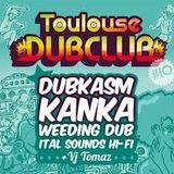 TOULOUSE DUB CLUB #07-----KANKA+DUKASM+WEEDING DUB (pt1)