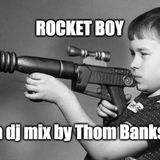 Rocket Boy - a dj mix by Thom Banks (Recorded @ Copper Owl)