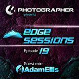 Photographer - Edge Sessions 19 (incl. Adam Ellis Guest Mix)