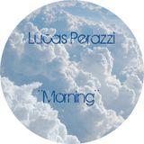 Lucas Perazzi - Morning (LIVE MIX)