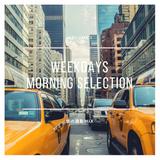 朝の通勤MIX - weekdays morning selection vol.1-