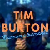 Rozmowa o Timie Burtonie - Kiedyś to było