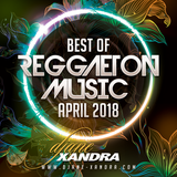 DJane Xandra - Best Of Reggaeton Music April 2018