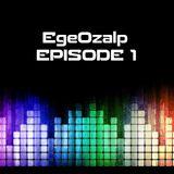 Ege Ozalp Episode 1