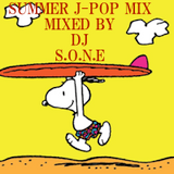 [SUMMER J-POP MIX 2017] Mixed by DJ S.O.N.E