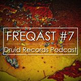 FREQAST #7 (Druid Records Podcast)