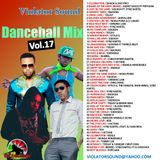 Violator Sound Dancehall Mix Vol.17