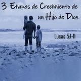 Tres etapas de Crecimiento de un Hijo de Dios
