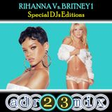 RIHANNA Vs. BRITNEY 1 (adr23mix) Special DJs Editions - TRIBAL HOUSE