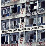 BELOW THE SURFACE(MIXSET00)