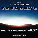 The Trance Terminal - Platform 47
