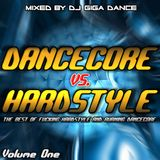 DANCECORE vs. HARDSTYLE Vol.1 - mixed by DJ Giga Dance