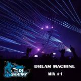 Sharky -  Dream Machine mix #1