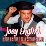 Joey English: Codesouth Exclusive 12/12/17