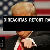 Oireachtas Retort - Trump, Populism, Citizens Assembly / w Richard McAleavey  and Stephanie Lord