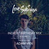 LOVEsaturdays™ ALT-INDIE 8th Birthday Mix (Mixed By DJ ADAM VRN)