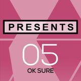 05 : OK SURE