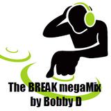 #67 The BREAK megaMix with Bobby D