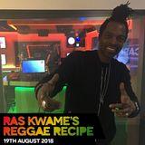 Reggae Recipe - 19/08/18 (Reggae / Dancehall / Bass / Bashment / Afrobeats)