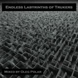 Oleg Polar -  Endless Labyrinths of Trukers