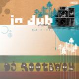 DJ RootBwoy dub reggae mix