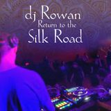 DJ Rowan - Live set at Return to The Silk Road