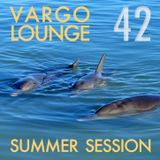 VARGO LOUNGE 42 - Summer Session