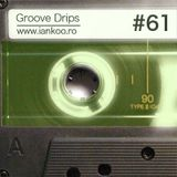 Groove Drips episode 61