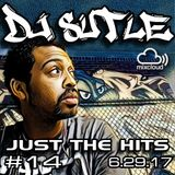 DJ Sutle - Just The Hits #14 - 6.29.17