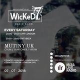 MUTINY UK - WICKED 7 RADIO SHOW ON IBIZA LIVE RADIO - 07 - 07 - 2018