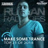 Ruslan Radriges - Make Some Trance 231 (Top 25 Of 2018)