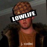 J. Codec - Lowlife