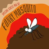 Special Guest Mix by Funky Mosquito