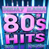 80s Hits - Dj Maria - Remake  (2014) Vol.24