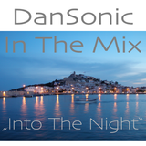 "DanSonic In The Mix ""Into The Night"""