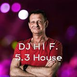 H1 F. - 5.3. House