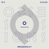 OBSESSIONS № 14 – DJ OLLECK