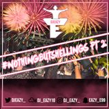 Dj Eazy - #NothingButShellings Pt 2