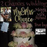 2Chances Wedding Megamix
