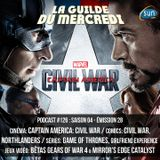 La Guilde du Mercredi 126 (S04E28) - Captain America Civil War, Game of Thrones, GoW4, Mirror's Edge